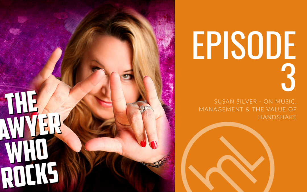 Episode 3 - Susan Silver - On Music, Management & The Value of Handshake