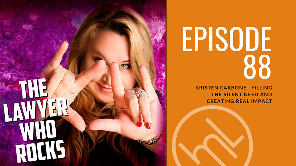 Kristen Carbone– Filling the Silent Need AND Creating Real Impact