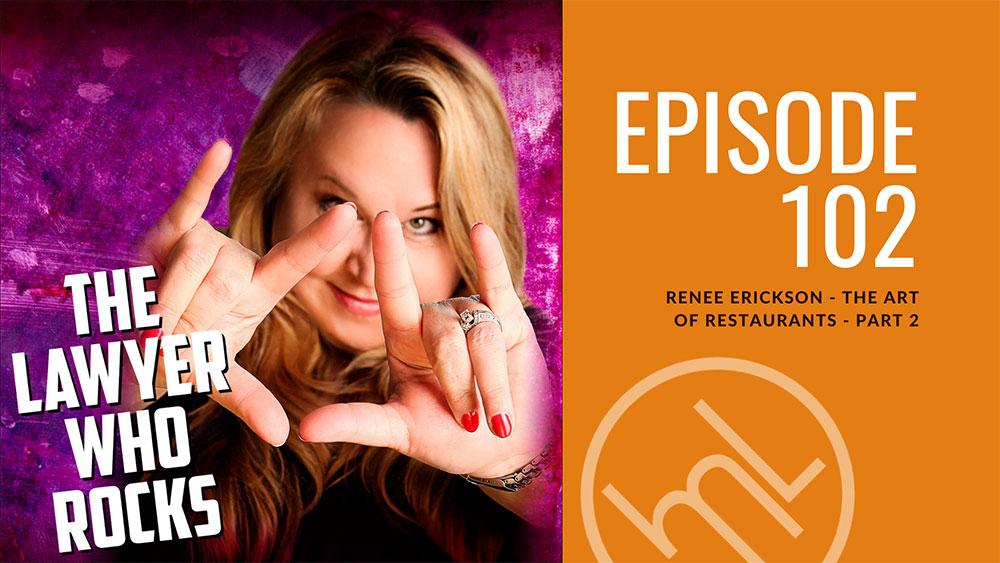 Episode 102: Renee Erickson - The Art of Restaurants - Part 2